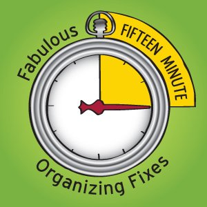 Fabulous 15 Minute Organizing Fixes: a blog series from simplify 101