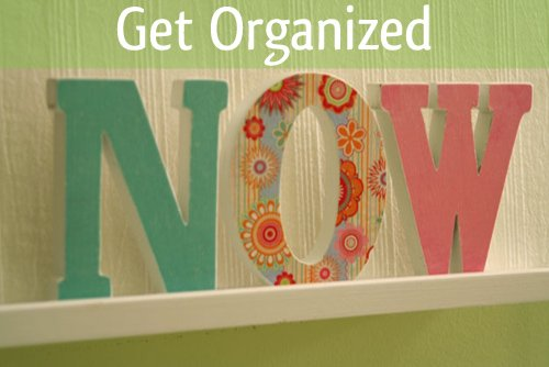 Get organized NOW. Your future self will thank you!