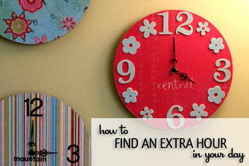 Time-saving tips to find an extra hour in your day