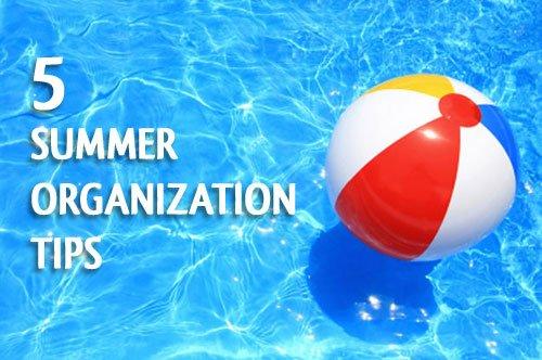 5 Summer Organizing Tips from simplify101.com